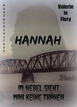 Hannah: Im Nebel sieht man keine Tränen (German Edition)