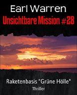 "Unsichtbare Mission #28: Raketenbasis ""Grüne Hölle"
