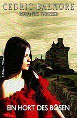 Ein Hort des Bösen: Romantic Thriller