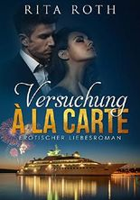 Versuchung à la Carte: Erotischer Liebesroman