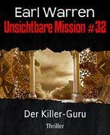 Unsichtbare Mission #32: Der Killer-Guru