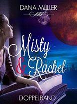Misty & Rachel: Doppelband