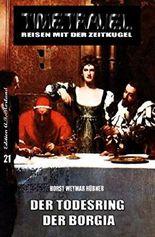 Timetravel #21: Der Todesring der Borgia