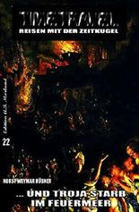 Timetravel #22: ...und Troja starb im Feuermeer