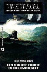 Timetravel #23: Ein Schiff fährt in die Ewigkeit