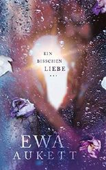 Ein bisschen Liebe ...: Liebesroman (Küss mich, Liebling. 2)