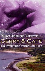 Gerry & Cate: Schatten der Vergangenheit
