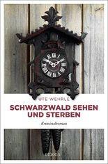 Schwarzwald sehen und sterben