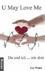 U May Love Me: Du und ich... wir drei