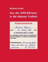 Aus der DDR-Diktatur in die Mainzer Freiheit