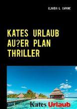 THRILLER   Kates Urlaub außer Plan
