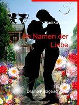 Im Namen der Liebe: Thriller / Drama/Kurzgeschichte