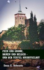 Feen und Gnome, Damen und Helden - und der Teufel höchstselbst