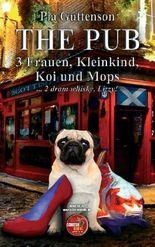 The Pub - 3 Frauen, Kleinkind, Koi und Mops