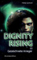 Dignity Rising - Gezeichnete Krieger