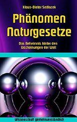 Phänomen Naturgesetze: Das Geheimnis hinter den Erscheinungen der Welt (Wissenschaft gemeinverständlich)