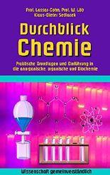 Durchblick Chemie: Praktische Grundlagen und Einführung in die anorganische, organische und Biochemie (Wissenschaft gemeinverständlich)