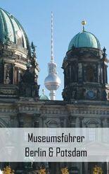 Museumsführer Berlin & Potsdam