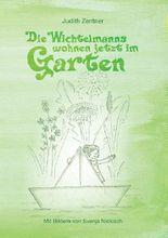 Die Wichtelmanns wohnen jetzt im Garten