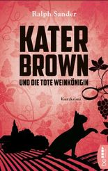 Kater Brown und die tote Weinkönigin