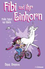 Fibi und ihr Einhorn (Bd. 2) - Volle Fahrt ins Glück