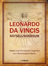 Leonardo da Vincis Rätseluniversum