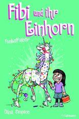 Fibi und ihr Einhorn (Bd. 4) - Kunterbuntes Chaos
