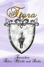 Tiara: Zwischen Ehre, Pflicht und Liebe