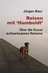 """Das Andere Reisejournal / Reisen mit """"Humboldt"""""""
