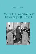 Wie Gott in das persönliche Leben eingreift / Wie Gott in das persönliche Leben eingreift - Band 5