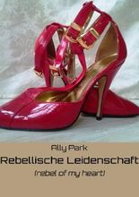 Rebellische Leidenschaft (rebel of your heart)