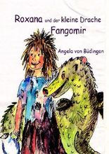 Roxana und der kleine Drache Fangomir