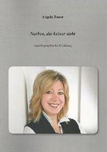 Narben, die keiner sieht: Autobiographische Erzählung