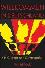 Willkommen in Deutschland - 444 Gründe zum Davonlaufen