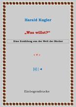 """Erzählungen aus der Welt der Bücher / """"Was willst?"""""""