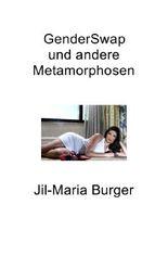 GenderSwap und andere Metamorphosen
