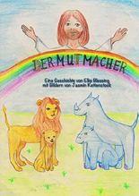 Der Mutmacher - Mit Jesus kann ich alles