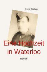 Eine Hochzeit in Waterloo Roman