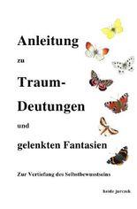 Anleitung zu Traumdeutungen und gelenkten Fantasien