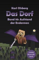 Das Dorf / Das Dorf Band 10: Aufstand der Endermen
