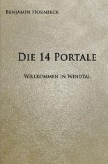 Die 14 Portale / Die 14 Portale - Willkommen in Windtal