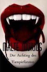 Malte Morius / Malte Morius  der Aufstieg des Vampirfürsten