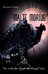 Malte Morius / Malte Morius  der verfluchte Hexer von Morgal Tram