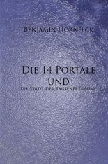Die 14 Portale / Die 14 Portale und die Stadt der tausend Träume