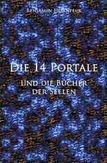 Die 14 Portale / Die 14 Portale und  die Bücher der Seelen