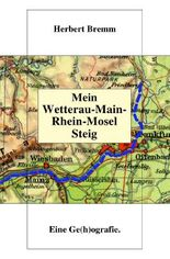 Mein Wetterau-Main-Rhein-Mosel Steig