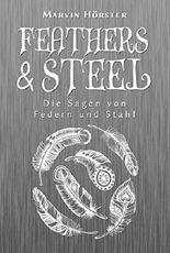 Feathers & Steel: Die Sagen von Federn und Stahl