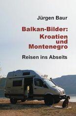 Das Andere Reisejournal / Balkan-Bilder: Kroatien und Montenegro