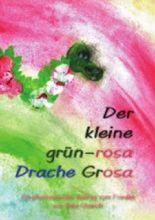 Der kleine grün-rosa Drache Grosa