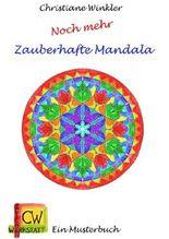 Ein Musterbuch / Noch mehr Zauberhafte Mandala